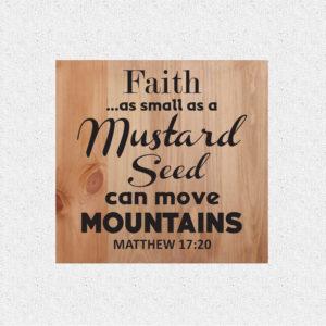 Faith as small – 14 x 14 – Wooden Wall Plaque